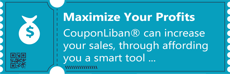 Maximize Your Profits - CouponLiban® can increase your sales, through a tool...
