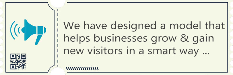 We have designed a model that helps businesses gain new visitors in a smart way.